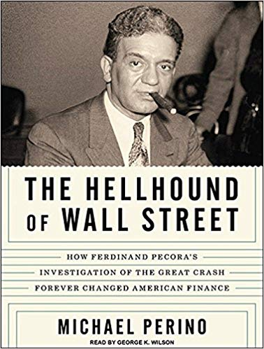 The Hellhound of Wall Street Ferdinand Pecora